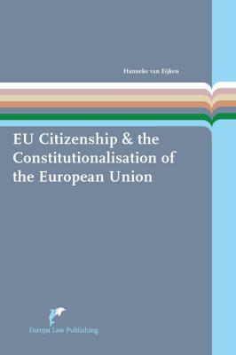 EU Citizenship & the constitutionalisation of the European Union