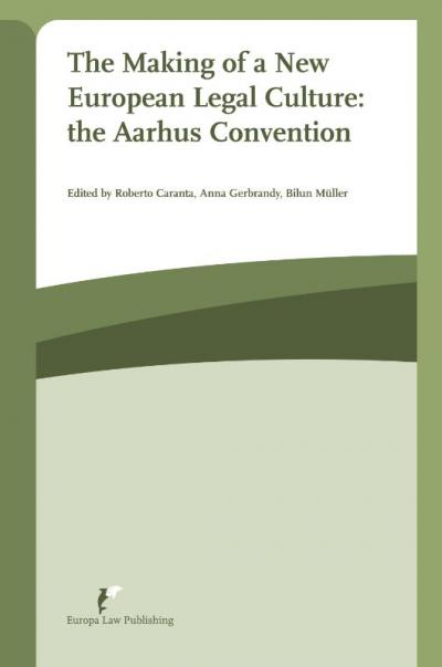 The making of a New European legal culture: the Aarhus Convention
